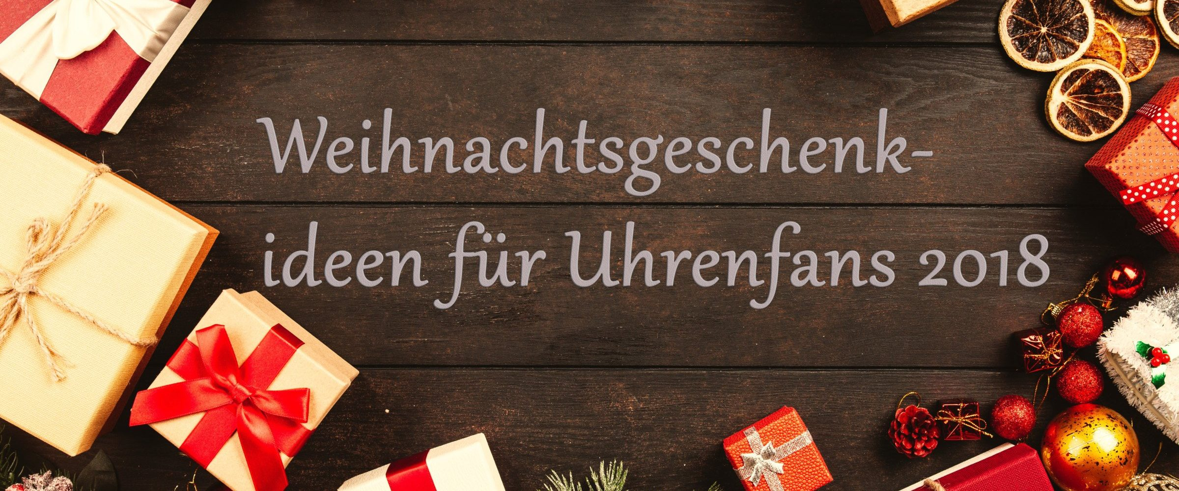 Weihnachtsgeschenke Ideen Günstig.Günstige Weihnachtsgeschenk Ideen Für Uhren Nerds 2018 Chrononautix